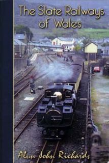 The Slate Railways of Wales